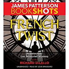 French Twist: A Detective Luc Moncrief Mystery Audiobook by James Patterson, Richard DiLallo Narrated by Jean Brassard