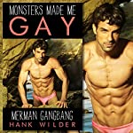Merman Gangbang: Monsters Made Me Gay | Hank Wilder