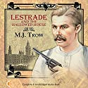 Lestrade and the Hallowed House Audiobook by M. J. Trow Narrated by M. J. Trow