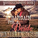 A Bargain for a Bride: Montana Passion, Book 1 Audiobook by Amelia Rose Narrated by Charles D. Baker