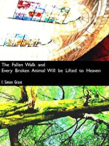 The Fallen Walk And Every Broken Animal Will Be Lifted To Heaven (The Living Needle)