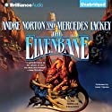The Elvenbane (       UNABRIDGED) by Andre Norton, Mercedes Lackey Narrated by Aasne Vigesaa