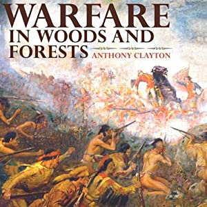 Warfare in Woods and Forests | [Anthony Clayton]