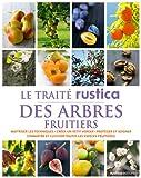 echange, troc Daniel Brochard, Jean-Yves Prat - Le traite rustica des arbres fruitiers