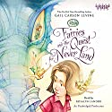 Fairies and the Quest for Never Land Audiobook by Gail Carson Levine Narrated by Rosalyn Landor