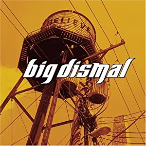 Big Dismal