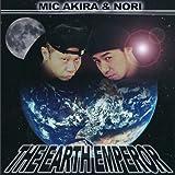 MIC AKIRA & NORI / THE EARTH EMPEROR