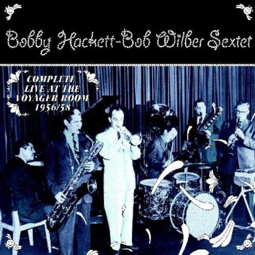 Complete Live at the Voyager Room by Bob Wilber Sextet and BobHackett