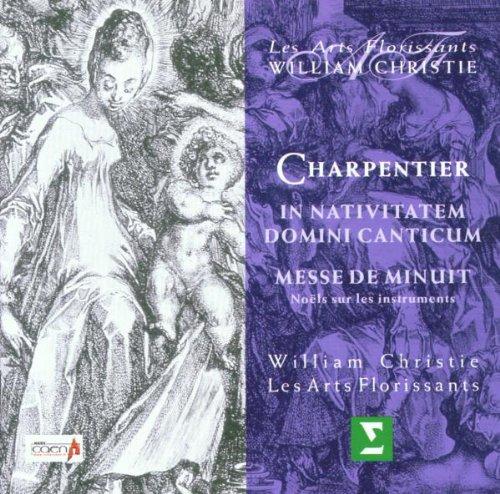 Charpentier : In Nativitatem Domini Canticum; Messe De Minuit Pour Noel; Noel Sur Les Instruments