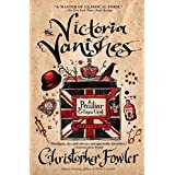 The Victoria Vanishes: A Peculiar Crimes Unit Mysteryby Christopher Fowler