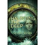 Haunting the Deep | Adriana Mather