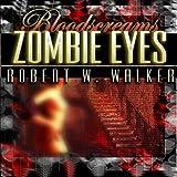Zombie Eyes: Bloodscreams #3 ~ Robert W. Walker
