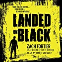 Landed On Black Audiobook by Zach Fortier Narrated by Marc. Vazquez