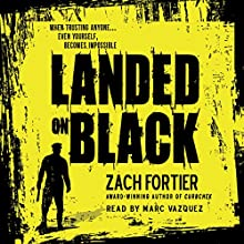 Landed On Black (       UNABRIDGED) by Zach Fortier Narrated by Marc. Vazquez