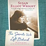 The Secrets We Left Behind | Susan Elliot Wright