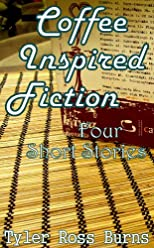 Coffee Inspired Fiction: Four Short Stories