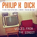 Voices from the Street Audiobook by Philip K. Dick Narrated by Luke Daniels