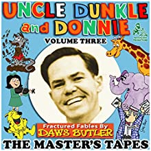 Uncle Dunkle and Donnie, Vol. 3: The Master's Tapes  by Joe Bevilacqua, Charles Dawson Butler Narrated by Charles Dawson Butler