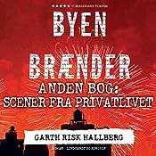 Scener fra privatlivet (Byen brænder 2) | Garth Risk Hallberg