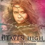 Heaven High: East Lake Series, Book 1 | Anna Andrews