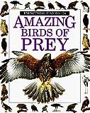 img - for Amazing Birds of Prey (Eyewitness Junior) by Jemima Parry-Jones (1992-09-08) book / textbook / text book
