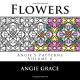 Flowers (Angies Patterns Volume 8)