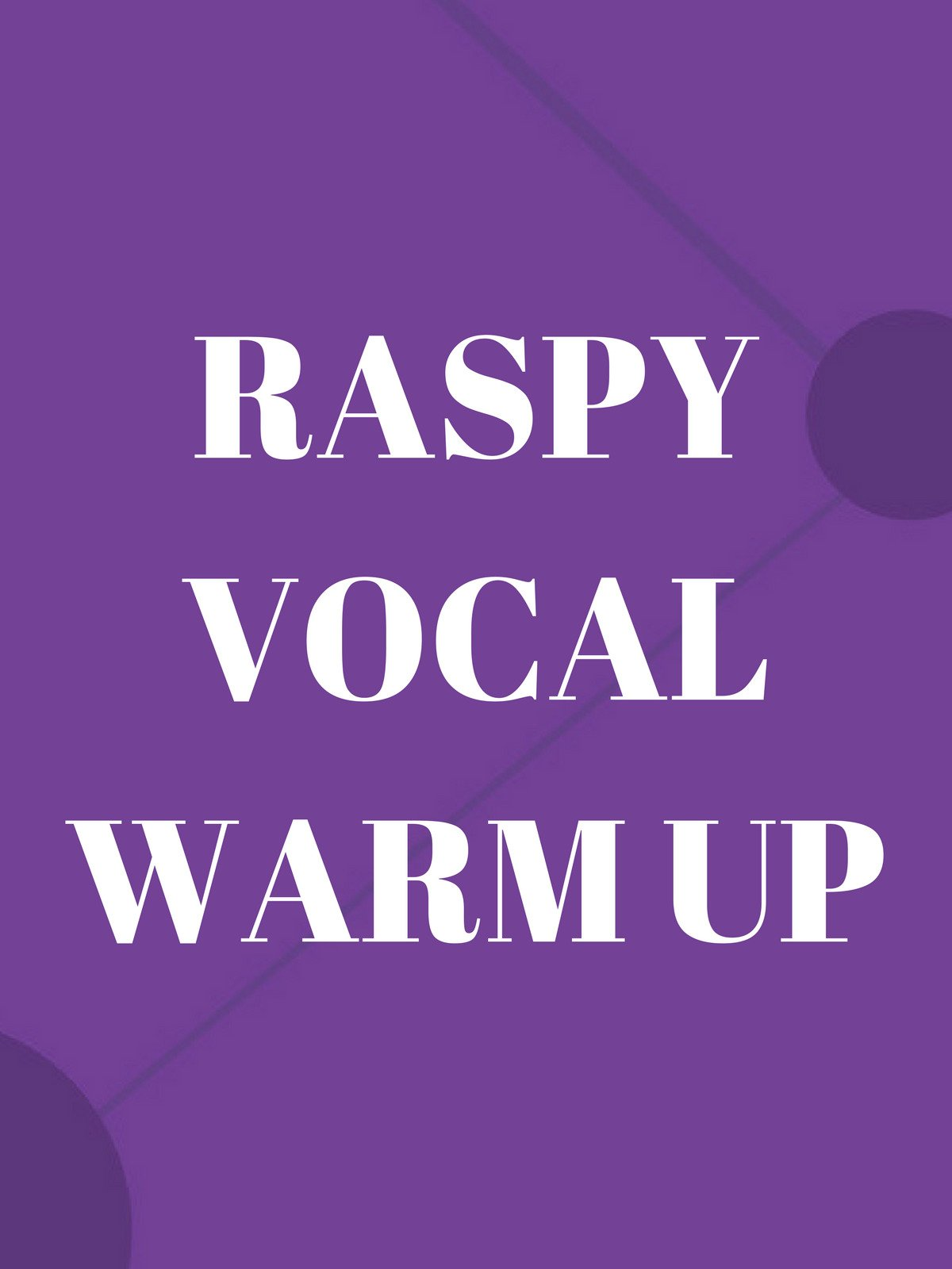 Raspy Vocal Warm Up