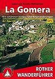 La Gomera: Die schönsten Küsten- und Bergwanderungen - 62 Touren - Mit GPS-Tracks. - Klaus Wolfsperger, Annette Miehle-Wolfsperger