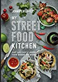 My Street Food Kitchen: Fast and easy flavours from around the world