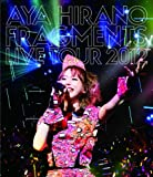 AYA HIRANO FRAGMENTS LIVE TOUR 2012 [Blu-ray]