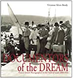 Documentors of the Dream: Pioneer Jewish Photographers in the Land of Israel, 1890-1933