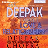 Ask Deepak About Love & Relationships