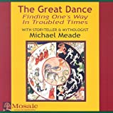 The Great Dance: Finding Ones Way in Troubled Times