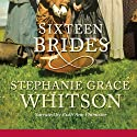 Sixteen Brides (       UNABRIDGED) by Stephanie Grace Whitson Narrated by Ruth Ann Phimister