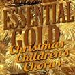Essential Gold - Christmas Children's Chorus