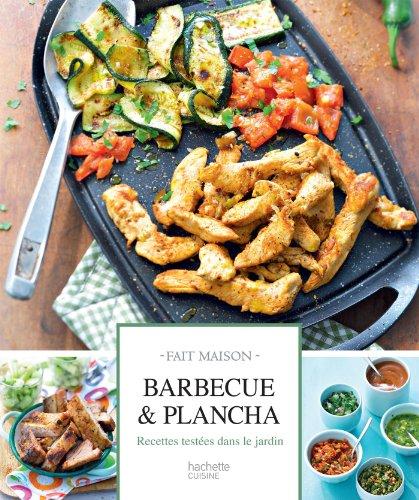 Barbecue & plancha: Recettes testées dans le jardin