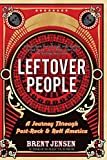 Leftover People: A Journey Through Post-Rock & Roll America