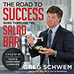 The Road to Success Goes Through the Salad Bar | Greg Schwem