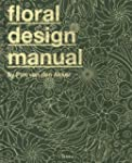 The Floral Design Manual: Materials a...