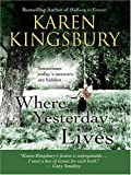 Where Yesterday Lives: Sometimes Today's Answers Are Hidden . . . (Walker Large Print Books)