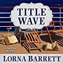 Title Wave: Booktown Mystery Series, Book 10 Audiobook by Lorna Barrett Narrated by Karen White