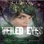 Veiled Eyes: Lake People, Book 1 | C.L. Bevill