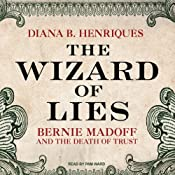 The Wizard of Lies: Bernie Madoff and the Death of Trust | [Diana B. Henriques]