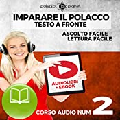 Imparare il Polacco - Lettura Facile - Ascolto Facile - Testo a Fronte: Polacco Corso Audio Num. 2 [Learn Polish - Easy Reading - Easy Audio] |  Polyglot Planet