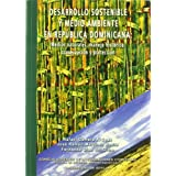 Desarrollo sostenible y medio ambiente en República Dominicana. Medios naturales, manejo histórico, conservación...