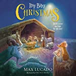 Itsy Bitsy Christmas: You're Never Too Little for His Love | Max Lucado