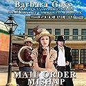 Mail Order Mishap: Kansas Brides, Book 1 Audiobook by Barbara Goss Narrated by Meghan Kelly
