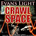 Crawlspace (       UNABRIDGED) by Evans Light Narrated by Commodore James