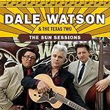 echange, troc Dale Watson - The Sun Sessions