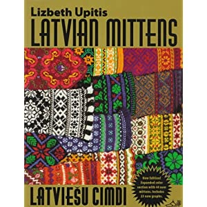 Latvian Mittens: Traditional Designs & Techniques [Paperback]